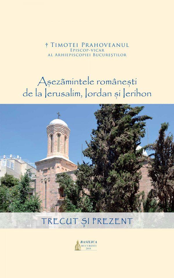 Aşezămintele româneşti de la Ierusalim, Iordan şi Ierihon: trecut şi prezent
