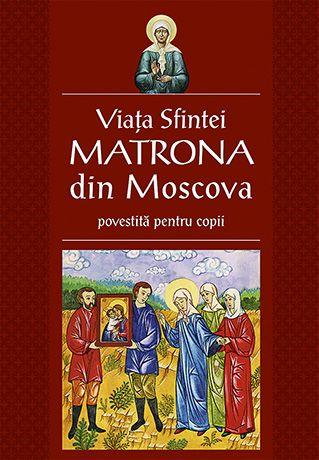 Viața Sfintei Matrona din Moscova povestită pentru copii