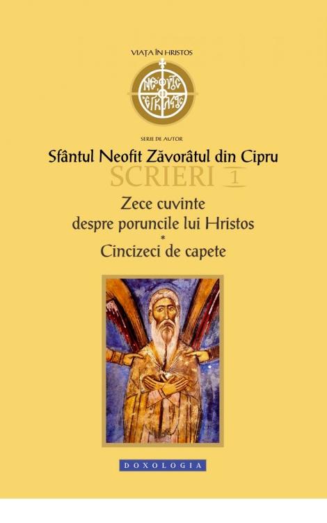 Scrieri I. Zece cuvinte despre poruncile lui Hristos. Cincizeci de capete