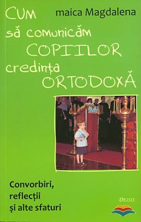 Cum sa comunicăm copiilor credința ortodoxă