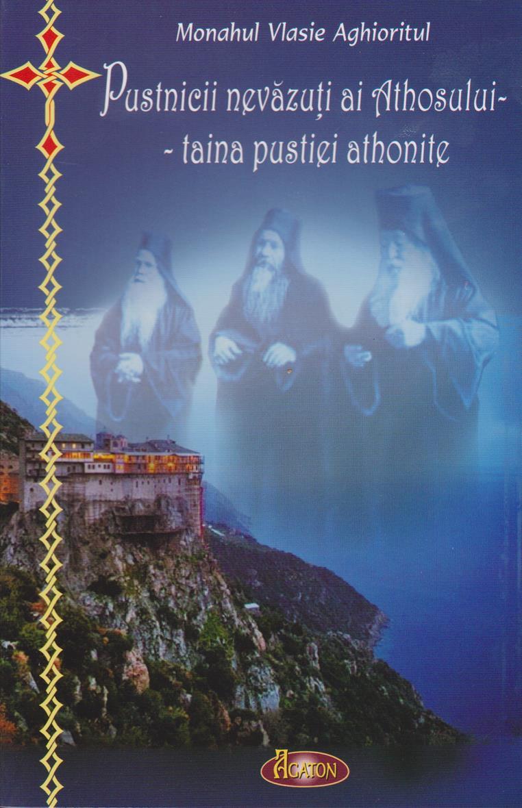 Pustnicii nevazuti ai Athosului- taina pustiei athonite