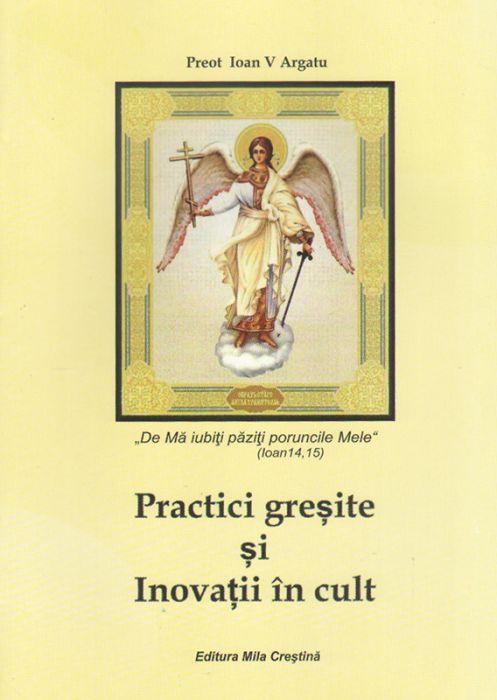 Practici greşite şi Inovaţii în cult