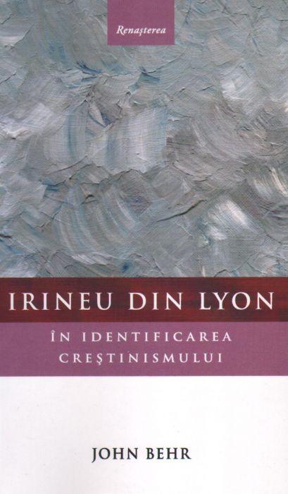Irineu din Lyon în identificarea creştinismului