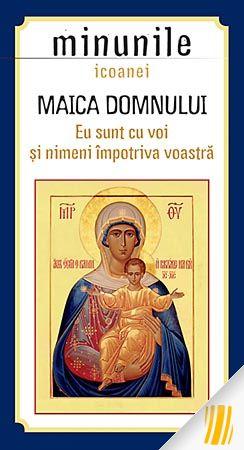 Minunile icoanei Maica Domnului Eu sunt cu voi și nimeni împotriva voastră