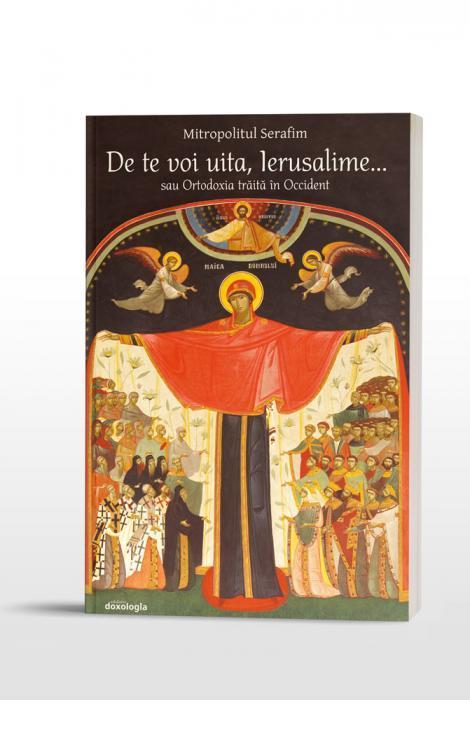 De te voi uita, Ierusalime... sau Ortodoxia trăită în Occident