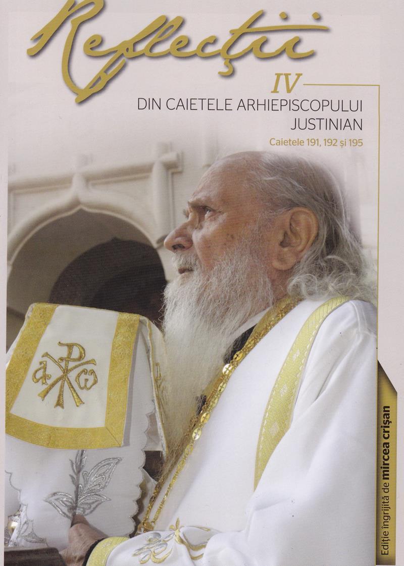 Reflecţii 4- Din caietele Arhiepiscopului Justinian. Caietele 191, 192 şi 195