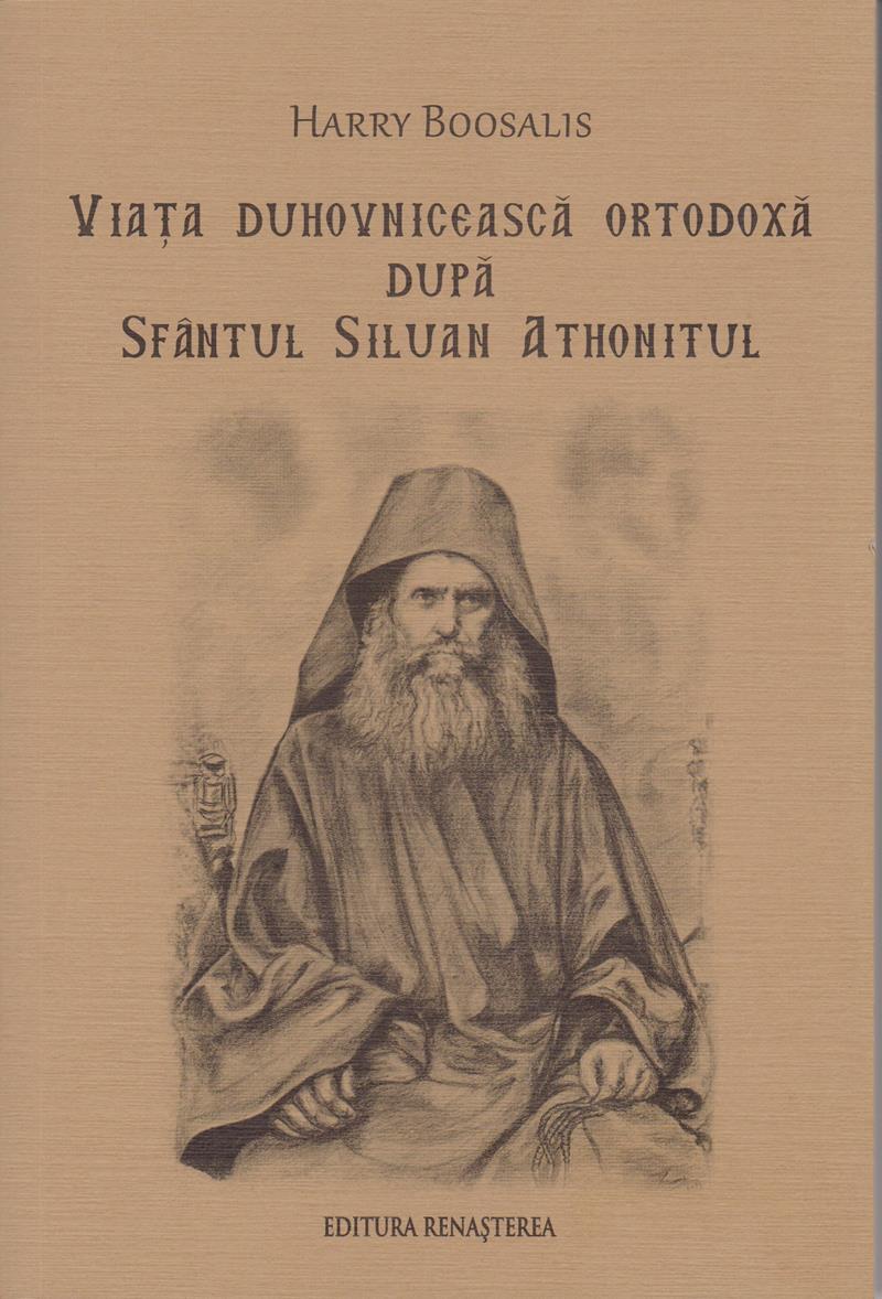 Viata duhovniceasca ortodoxa dupa Sfantul Siluan Athonitul