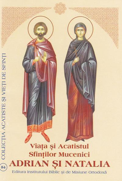 Viata si Acatistul Sfintilor Mucenici Adrian şi Natalia