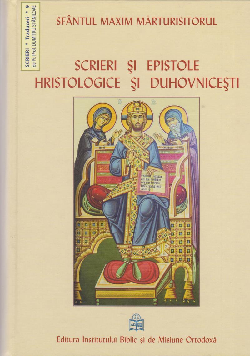 Scrieri si epistole hristologice si duhovnicesti