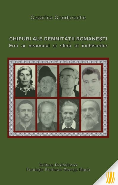 Chipuri ale demnității românești. Eroi ai neamului și sfinți ai închisorilor