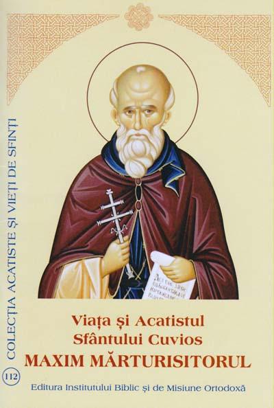 Viata si Acatistul Sfantului Cuvios Maxim Marturisitorul