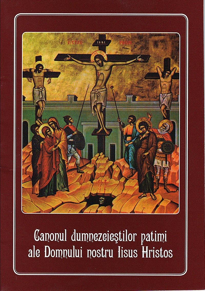 Canonul dumnezeieștilor patimi ale Domnului nostru Iisus Hristos