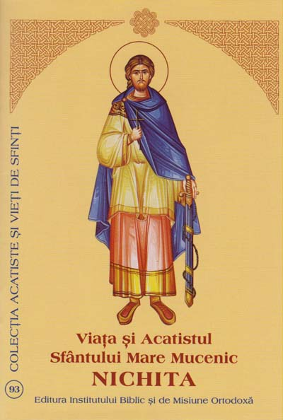 Viata si Acatistul Sfantului Mare Mucenic Nichita
