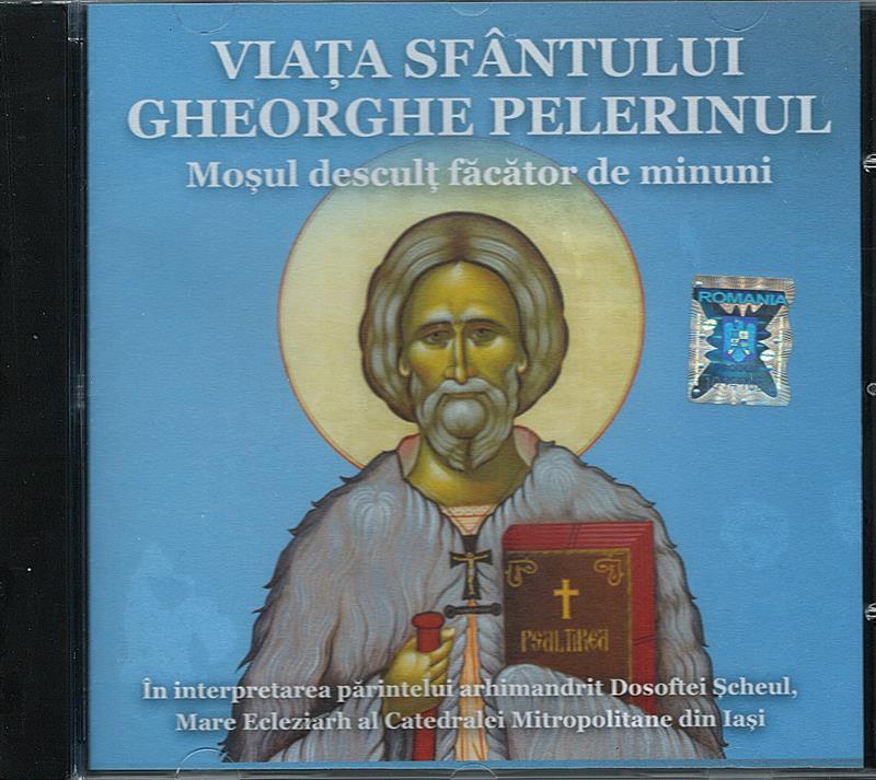 CD- Viața Sf Gheorghe Pelerinul. Moșul desculț făcător de minuni