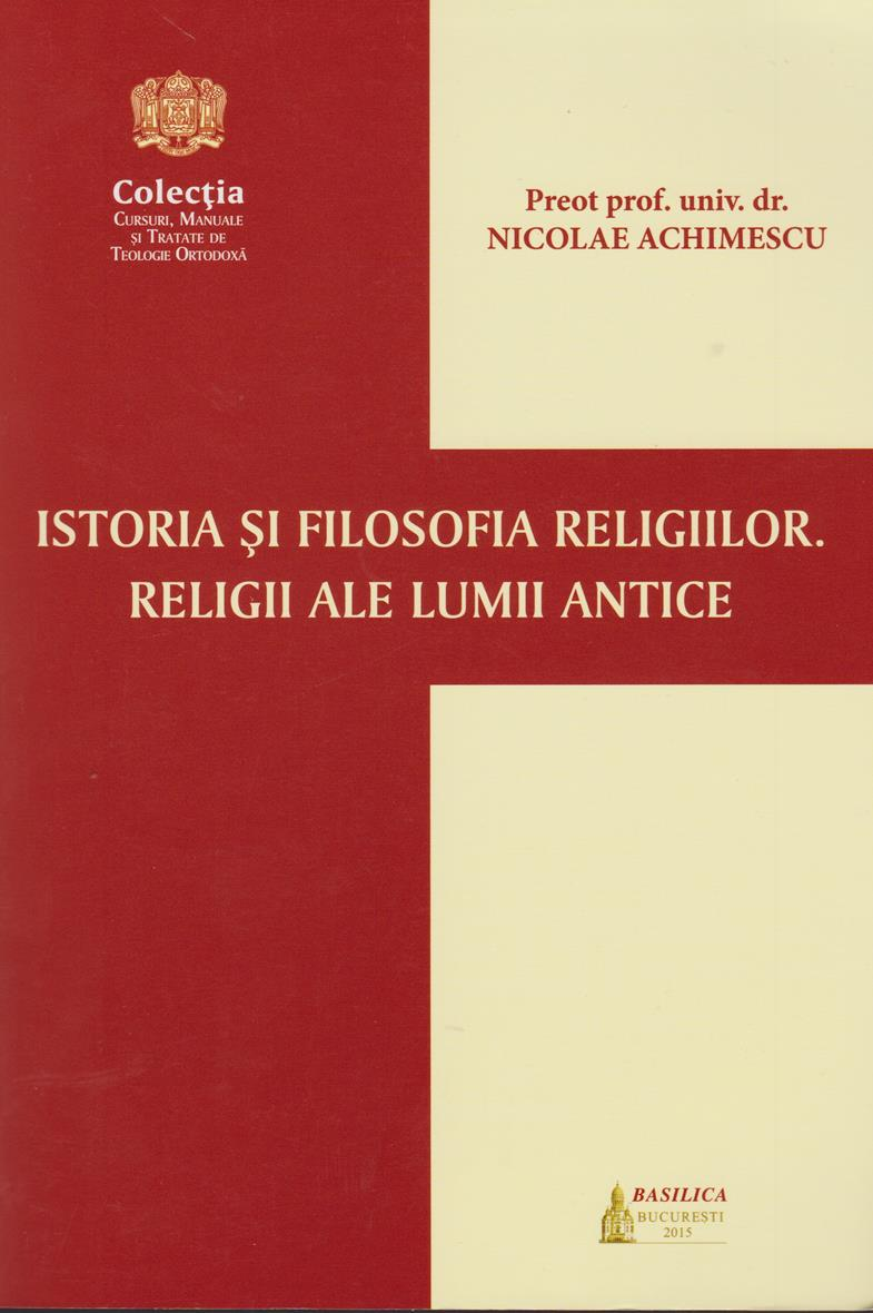 Istoria si filosofia religiilor. Religii ale lumii antice