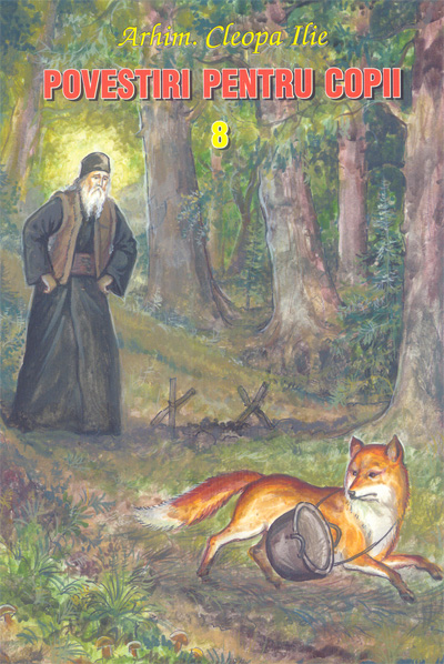 Povestiri pentru copii – vol.8 – Arhim. Cleopa Ilie