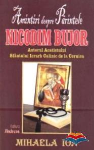 Amintiri despre Parintele Nicodim Bujor, autorul acatistului Sfantului Ierarh Calinic de la Cernica