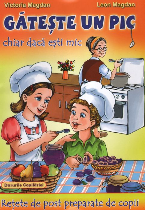 Gătește un pic chiar dacă ești mic. Rețete de post preparate de copii