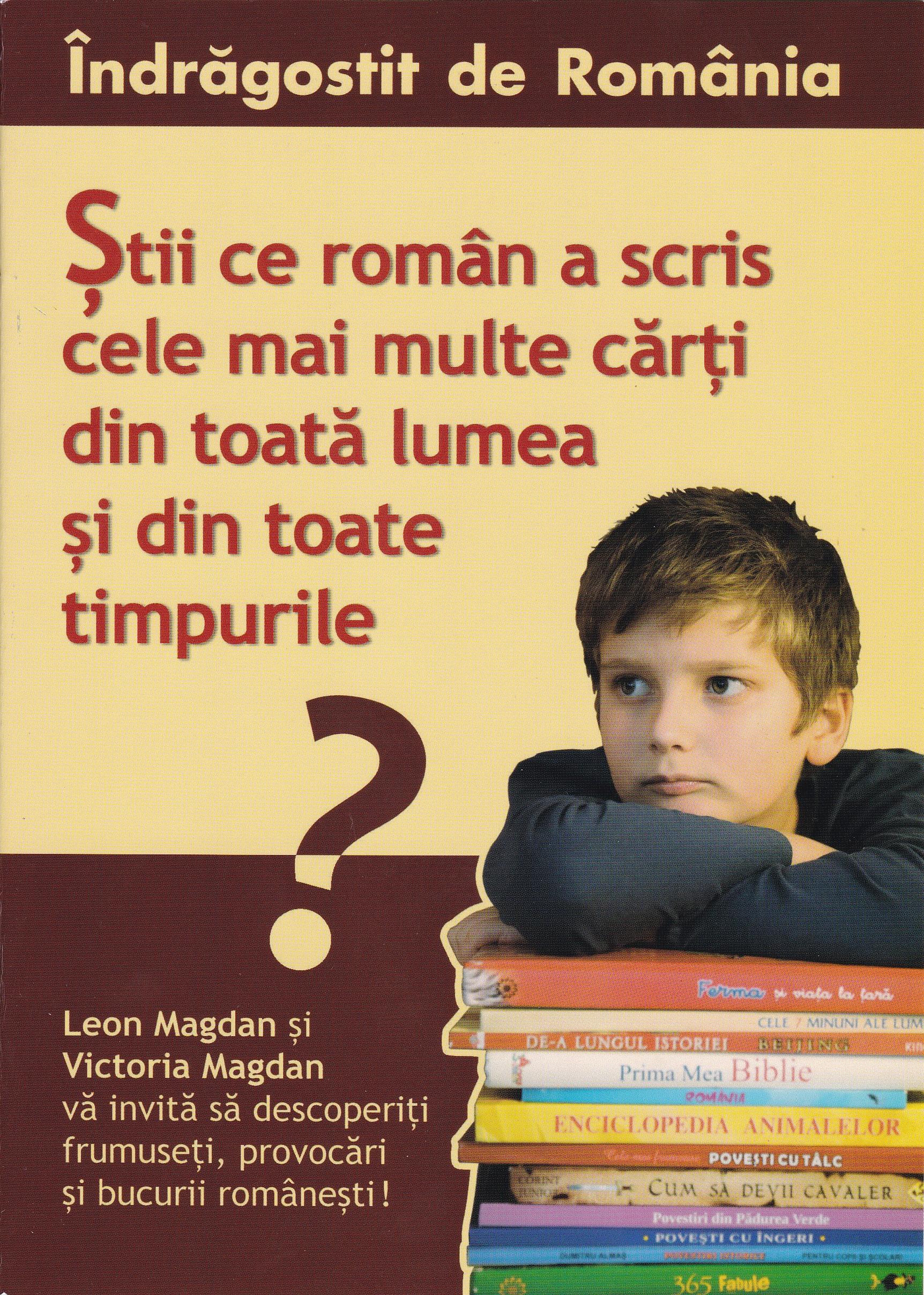 Stii ce roman a scris cele mai multe carti? Indragostit de Romania