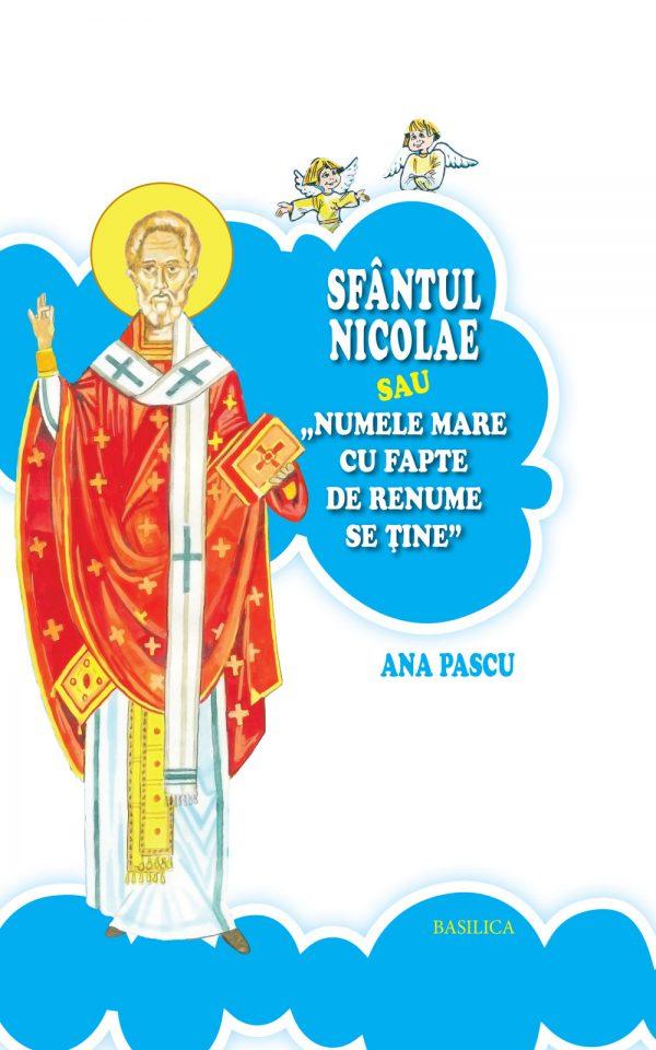 Sfântul Nicolae sau Numele mare cu fapte de renume se tine