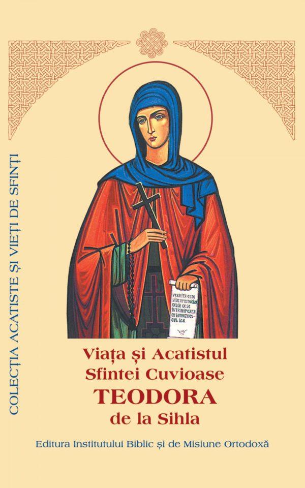 Viaţa şi Acatistul Sfintei Cuvioase Teodora de la Sihla