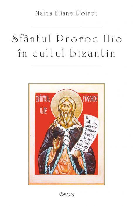 Sfântul proroc Ilie în cultul bizantin