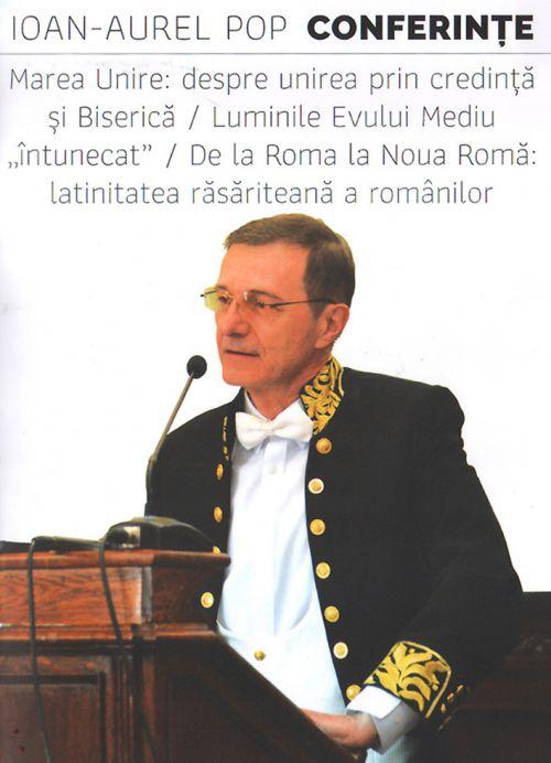 Conferințe. Marea Unire: despre unirea prin credință și Biserică