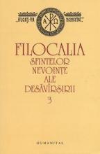 Filocalia Sfintelor Nevointe Ale Desavarsirii - Vol 3