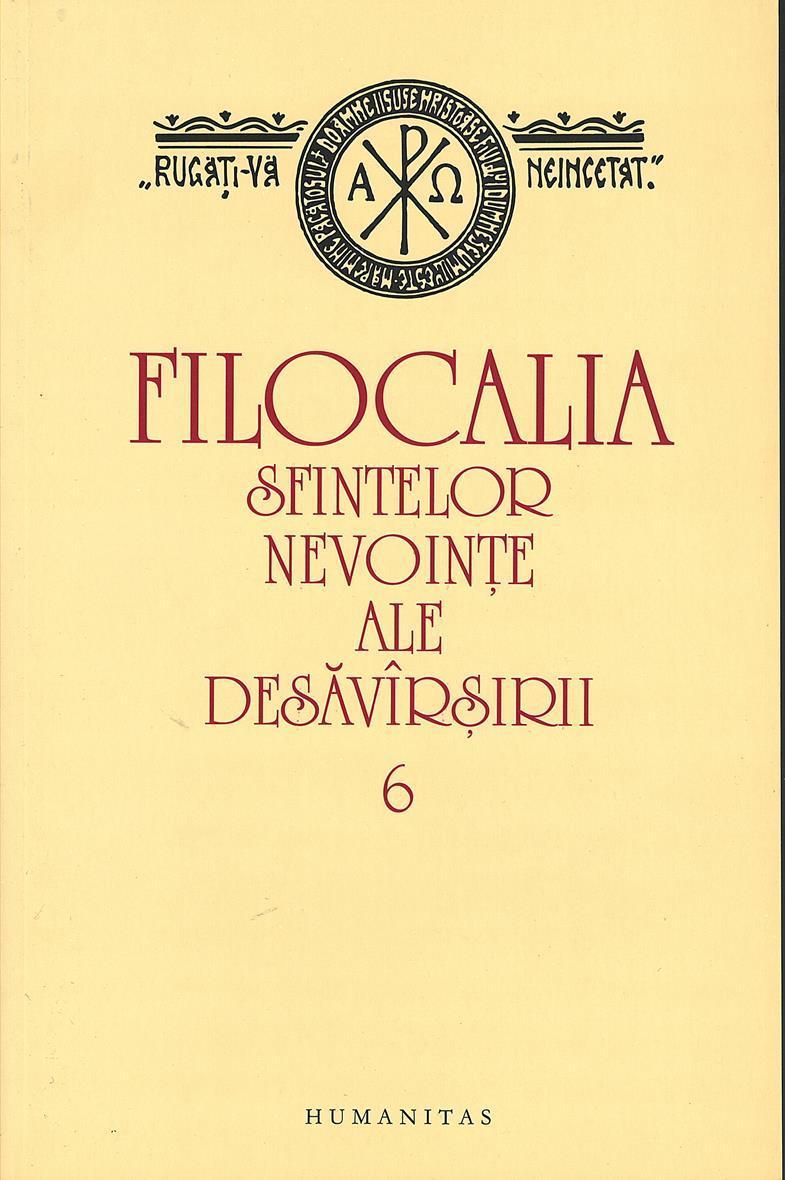 Filocalia Sfintelor Nevointe Ale Desavarsirii - Vol 6