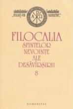 Filocalia Sfintelor Nevointe Ale Desavarsirii - Vol 8