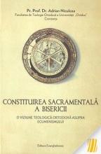 Constituirea Sacramentală A Bisericii. O Viziune Teologică Ortodoxă Asupra Ecumenismului