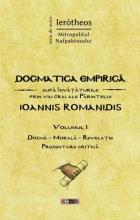 Dogmatica Empirică După învățăturile Prin Viu Grai Ale Părintelui Ioannis Romanidis. Vol. I