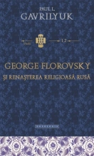 George Florovsky şi Renaşterea Religioasă Rusă