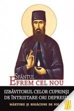 Sfântul Efrem Cel Nou - Izbăvitorul Celor Cuprinși De întristare Ori Depresie