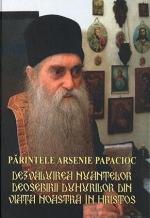 Părintele Arsenie Papacioc. Dezvăluirea Nuanţelor Deosebirii Duhurilor Din Viaţa Noastră în Hristos
