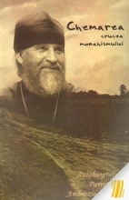 Chemarea: Crucea Monahismului. Autobiografia Părintelui Ambrozie Iurasov