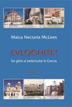 Evloghite! Un Ghid Al Pelerinului In Grecia Vol 1