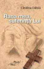 Rana Mea, Suferința Lui