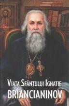 Viaţa Sfântului Ignatie Briancianinov