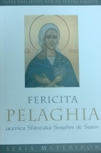 Fericita Pelaghia, Ucenica Sfântului Serafim De Sarov. Viaţa Unei Sfinte Nebune Pentru Hristos