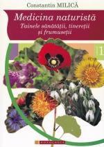 Medicina Naturistă. Tainele Sănătății, Tinereții și Frumuseții Vol. I