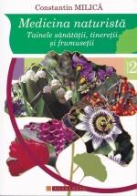 Medicina Naturistă. Tainele Sănătății, Tinereții și Frumuseții Vol. Ii