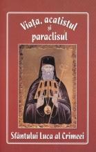 Viata, Acatistul Si Paraclisul Sfantului Luca La Crimeei