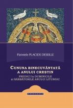 Cununa Binecuvântată A Anului Creștin. Predici La Duminicile și Sărbătorile Anului Liturgic