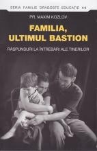 Familia - Ultimul Bastion. Răspunsuri La întrebări Ale Tinerilor