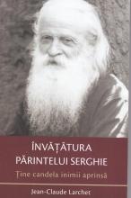 Ține Candela Inimii Aprinsă. Învățătura Părintelui Serghie