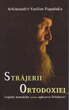 Străjerii Ortodoxiei - Luptele Monahilor Pentru Apărarea Ortodoxiei