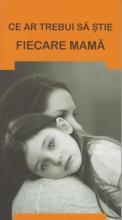 Ce Ar Trebui Să știe Fiecare Mamă