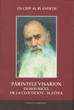 Un Chip Al Blandetii, Parintele Visarion Duhovnicul De La Clocociov - Slatina