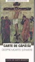 Carte De Căpătâi Despre Moarte şi înviere. Viaţa De După Moarte